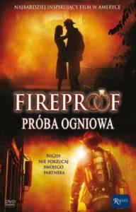 Fireproof – Ognioodporni film polecamy coś dla ducha